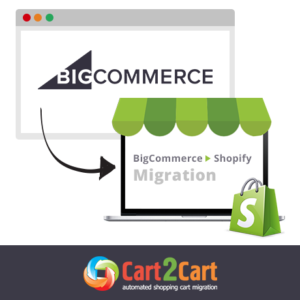 Cart2Cart BigCommerce to Shopify Migration