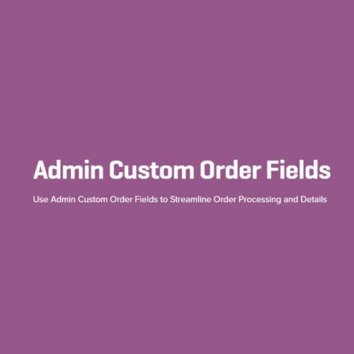 Admin Custom Order Fields Plugin